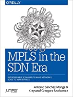 MPLS in the SDN Era: Interoperable Scenarios to Make Networks Scale to New Services