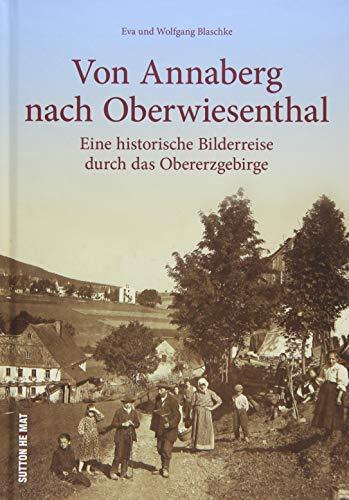 Rund 160 Aufnahmen zeigen den früheren Alltag der Menschen in Annaberg-Buchholz und Umgebung. Das Obere Erzgebirge in alten Bildern eröffnet spannende ... auf die Vergangenheit. (Sutton Archivbilder)