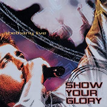 Show Your Glory (Live)