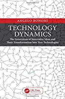 Technology Dynamics: The Generation of Innovative Ideas and Their Transformation Into New Technologies