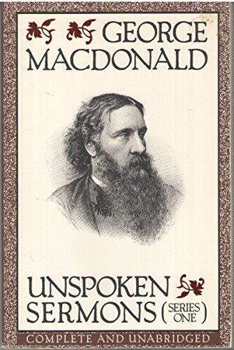 Download Unspoken Sermons: The Sermons of George MacDonald (Series 1) 0940652420