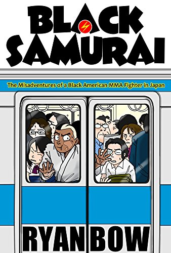 Black Samurai: The Misadventures of a Black American MMA Fighter in Japan (English Edition)