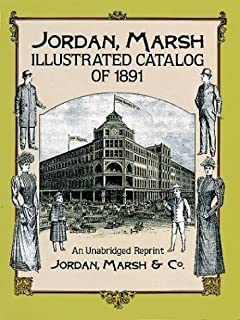 Jordan, Marsh Illustrated Catalog of 1891: An Unabridged Reprint
