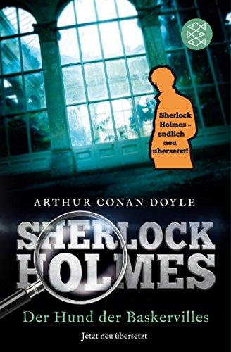 Sherlock Holmes - Der Hund der Baskervilles: Roman. Neu übersetzt von Henning Ahrens