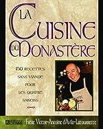 LA CUISINE DU MONASTERE. 150 recettes sans viande pour les quatre saisons de Victor-Antoine d' Avila-Latourrette