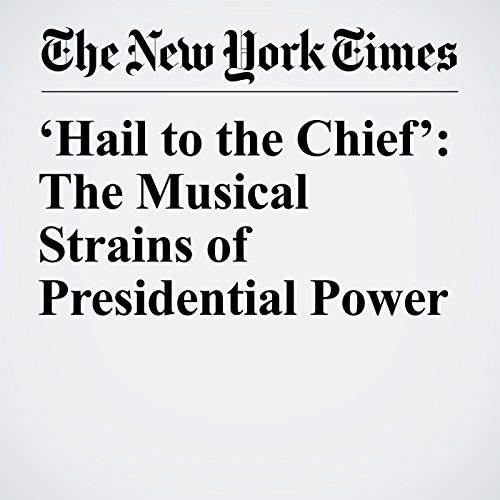 'Hail to the Chief': The Musical Strains of Presidential Power copertina