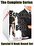 Breaking us Both - Complete 1st Series Boxed Set: Submissive Hotwife & Cuckold Husband, Bi Dominant Training Bundle (English Edition)