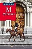 Baedeker Reiseführer Mexiko: mit praktischer Karte EASY ZIP (Baedeker Reiseführer E-Book) (German Edition)