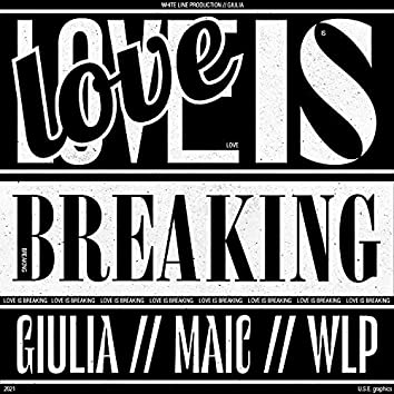 Love Is Breaking