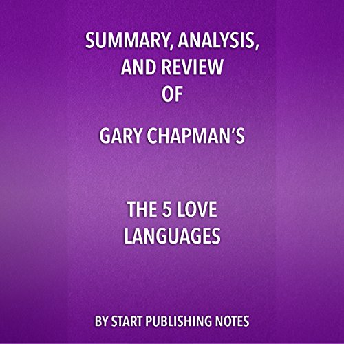 Summary, Analysis, and Review of Gary Chapman's The 5 Love Languages: The Secret to Love that Lasts audiobook cover art