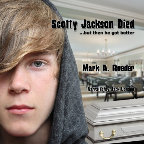 Scotty Jackson Died... But Then He Got Better audiobook cover art