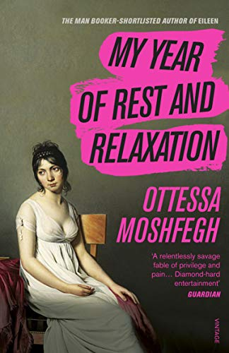 My Year of Rest and Relaxation: Ottessa Moshfegh