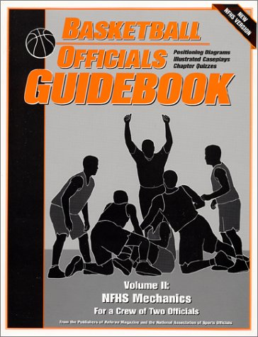 Basketball Officials Guidebook: Nfhs Mechanics for a Crew of Two Officials