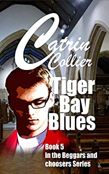 TIGER BAY BLUES: Book 5 in the Beggars & Choosers, series (Beggars and Choosers) by [CATRIN COLLIER]