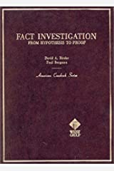 Binder and Bergman's Fact Investigation: From Hypothesis to Proof (American Casebook Series) Hardcover