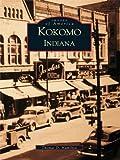 Kokomo, Indiana (Images of America)