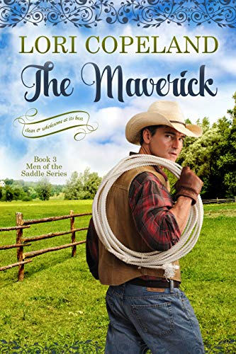 The Maverick (Men of the Saddle Book 3) by [Lori Copeland]