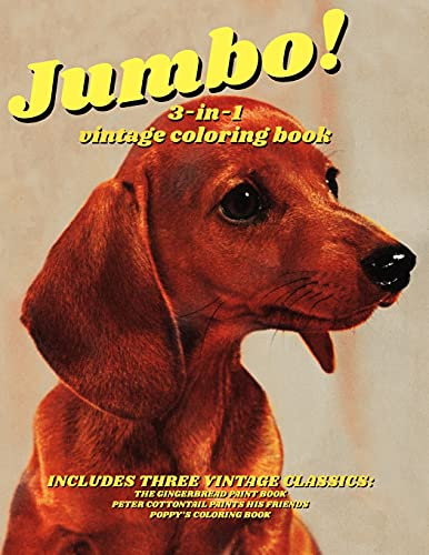Jumbo! 3-IN-1 Vintage Coloring Book: Includes 3 Classics & Over 100 Easy Coloring Pages for Kids of All Ages: Gingerbread Paint Book, Peter Cottontail Paints His Friends & Poppy's Coloring Book!