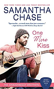 One More Kiss (Shaughnessy Brothers: Band on the Run Book 1) by [Samantha Chase]