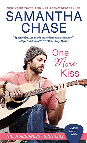 Book: One More Kiss (Shaughnessy - Band on the Run Book 1) by Samantha Chase