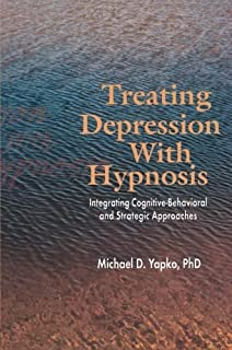 Treating Depression With Hypnosis: Integrating Cognitive-Behavioral and Strategic Approaches by Michael D. Yapko(2001-05-06)