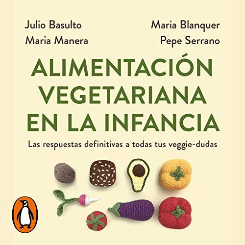 Alimentación vegetariana en la infancia [Vegetarian Diet for Children] cover art