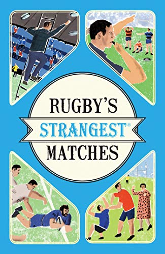 Griffiths, J: Rugby's Strangest Matches