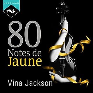 80 Notes de jaune                   De :                                                                                                                                 Vina Jackson                               Lu par :                                                                                                                                 Sophie Celzo                      Durée : 9 h et 27 min     36 notations     Global 3,3
