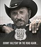 Road Trip, Johnny Hallyday on the Road Again...