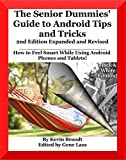 The Senior Dummies' Guide to Android Tips and Tricks: How to Feel Smart While Using Android Phones and Tablets (Senior Dummies Guides Book 1) (English Edition)