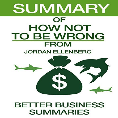 Summary of How Not to Be Wrong from Jordan Ellenberg audiobook cover art