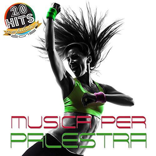 Musica per palestra (20 Hits Compilation 2015) [Explicit]