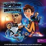 Spione Undercover. Das Original-Hörspiel zum Kinofilm