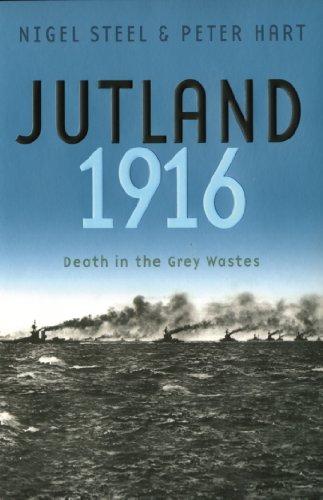 Jutland, 1916: Death in the Grey Wastes (English Edition)