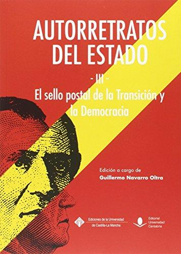 Autorretratos del estado III El sello postal de la Transición y la Democracia (Historia)