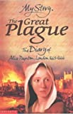 The Great Plague; The Diary of Alice Payton, London 1665-1666
