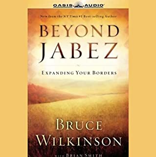 Beyond Jabez                   By:                                                                                                                                 Bruce Wilkinson                               Narrated by:                                                                                                                                 Bruce Wilkinson                      Length: 5 hrs and 6 mins     64 ratings     Overall 4.6