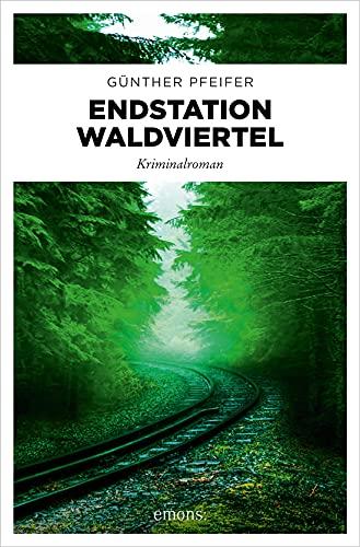 Buchseite und Rezensionen zu 'Endstation Waldviertel: Kriminalroman' von  Günther Pfeifer