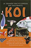 La grande encyclopédie des fascinants Koi