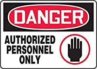 Accuform MADM009XT Dura-Plastic Sign Legend DANGER Authorized Personnel Only 7 Length x 10 width x 0.060 Thickness Red/black On White 7 Height 10 Wide 7 Length Dura-Plastic 7 x 10 [並行輸入品]