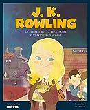 J.K. Rowling: La escritora que ha conquistado el mundo con la fantasía: 16 (Mis pequeños héroes)