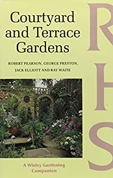Courtyard and Terrace Gardens (Wisley Gardening Companion) 0304320447 Book Cover