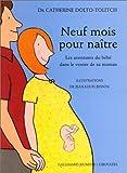 Neuf mois pour naître - Les aventures du bébé dans le ventre de sa maman