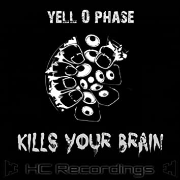 Kills Your Brain