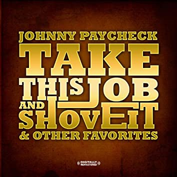 Take This Job And Shove It & Other Favorites (Digitally Remastered)