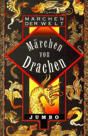 Märchen von Drachen (Märchen der Welt)