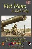 Viet Nam: A Bad Trip