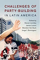 Challenges of Party-Building in Latin America Kindle Edition