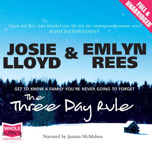 The Three Day Rule                   By:                                                                                                                                 Josie Lloyd,                                                                                        Emlyn Rees                               Narrated by:                                                                                                                                 Juanita McMahon                      Length: 12 hrs and 50 mins     5 ratings     Overall 4.2