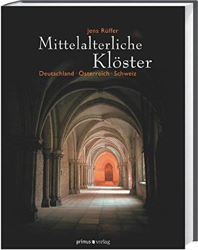 Mittelalterliche Klöster: Deutschland - Österreich - Schweiz